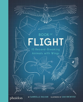 Book of Flight: 10 Record-Breaking Animals with Wings Cover Image