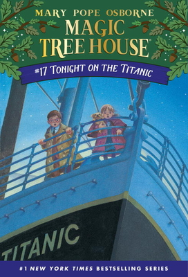 Tonight on the Titanic (Magic Tree House (R) #17) Cover Image