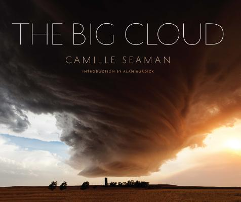 The Big Cloud: Specatular Photographs of Storm Clouds Cover Image