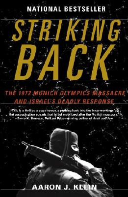 Striking Back: The 1972 Munich Olympics Massacre and Israel's Deadly Response Cover Image