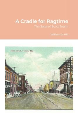A Cradle for Ragtime: The Saga of Scott Joplin Cover Image