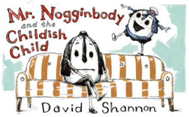 Mr. Nogginbody and the Childish Child Cover Image