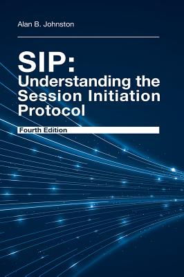 Sip: Understanding the Session Initiation Protocol, Fourth edition Cover Image
