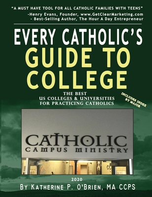 Every Catholic's Guide to College, 2020: The Best Colleges & Universities for Practicing Catholics Cover Image