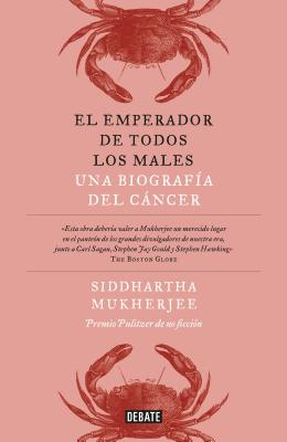El emperador de todos los males / The Emperor of All Maladies: A Biography of Cancer Cover Image