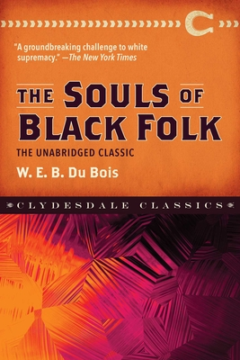 The Souls of Black Folk: The Unabridged Classic (Clydesdale Classics) Cover Image