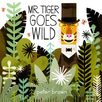 Mr. Tiger Goes Wild Cover Image