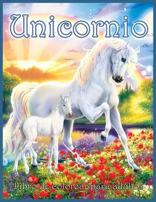 Unicornio Libro Para Colorear: Hermoso Libro para Colorear de Fantasía para Adultos con Unicornios Mágicos (Diseños para Aliviar el Estrés y Relajars Cover Image
