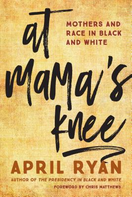 At Mama's Knee: Mothers and Race in Black and White Cover Image