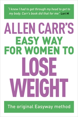 Allen Carr's Easy Way for Women to Lose Weight: The Original Easyway Method (Allen Carr's Easyway #9) Cover Image