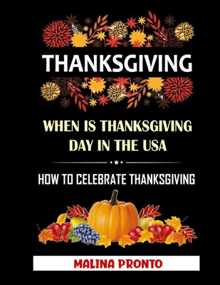 Thanksgiving: When Is Thanksgiving Day In The USA: How To Celebrate Thanksgiving Cover Image