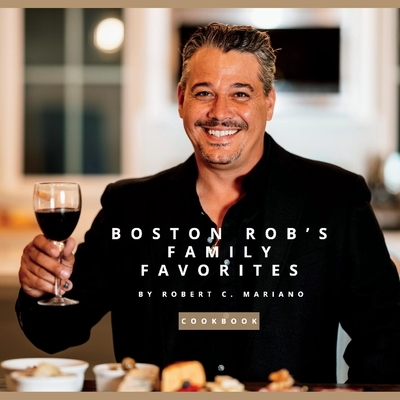 Boston Rob's Family Favorites: Cookbook Cover Image