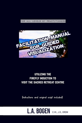 Facilitation Manual for Guided Visualization: Visit the Sacred Retreat Centre Cover Image