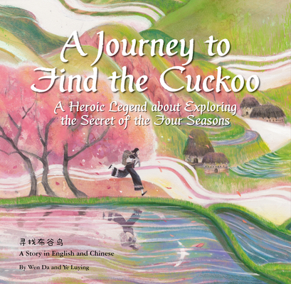 A Journey to Find the Cuckoo: A Heroic Legend about Exploring the Secret of the Four Seasons Cover Image
