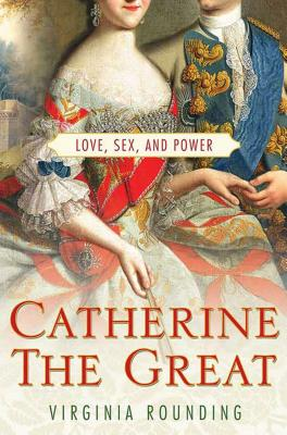 Catherine the Great: Love, Sex, and Power Cover Image