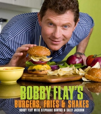 Bobby Flay's Burgers, Fries, & Shakes Cover