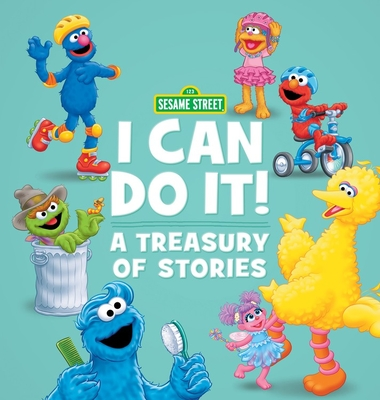 Sesame Street: I Can Do It!: A Treasury of Stories Cover Image