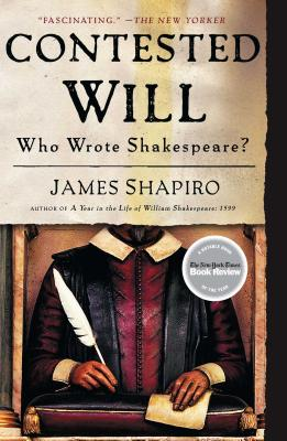 Contested Will: Who Wrote Shakespeare? Cover Image