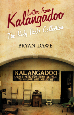 Letter From Kalangadoo: The Roly Parks Collection Cover Image