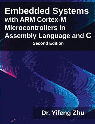 Embedded Systems with Arm Cortex-M Microcontrollers in Assembly Language and C Cover Image
