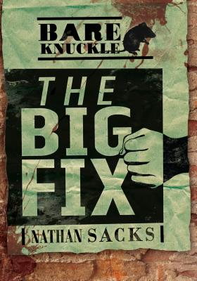The Big Fix (Bareknuckle) Cover Image