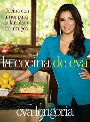 La Cocina de Eva: Cocina Con Amor Para la Familia y los Amigos = Eva's Kitchen Cover Image