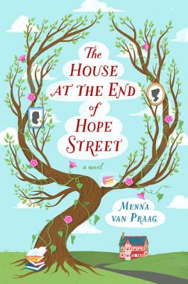 The House at the End of Hope Street (Hardcover) By Menna van Praag