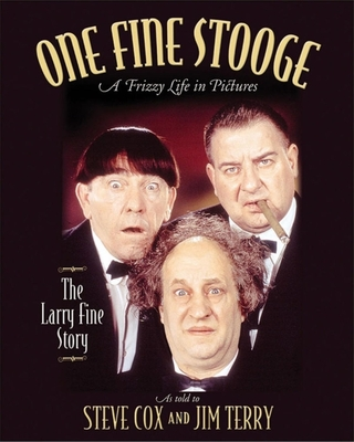 One Fine Stooge: Larry Fine's Frizzy Life in Pictures Cover Image