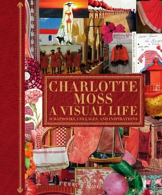 Charlotte Moss - A Visual Life