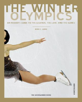 Winter Olympics, Vancouver Edition: An Insider's Guide to the Legends, the Lore, and the Games Cover Image