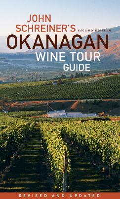 John Schreiner's Okanagan Wine Tour Guide Cover Image