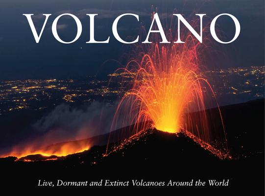 Volcano: Live, Dormant and Extinct Volcanoes Around the World Cover Image