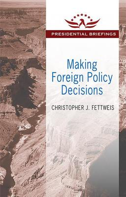 Making Foreign Policy Decisions: Presidential Briefings Cover Image