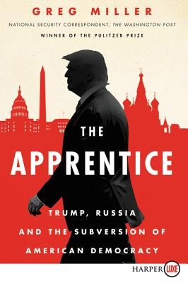 The Apprentice: Trump, Russia and the Subverstion of American Democracy Cover Image