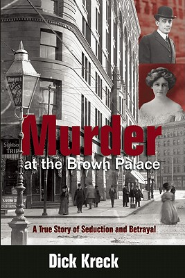Murder at the Brown Palace: A True Story of Seduction and Betrayal Cover Image