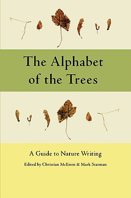 The Alphabet of the Trees: A Guide to Nature Writing Cover Image