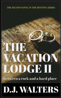 The Vacation Lodge II: Between a Rock and a Hard Place Cover Image