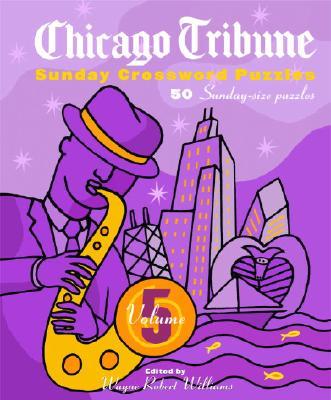 Chicago Tribune Sunday Crossword Puzzles, Volume 5 Cover