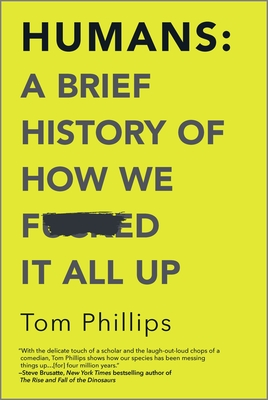 Humans: A Brief History of How We F*cked It All Up Cover Image