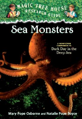 Sea Monsters: A Nonfiction Companion to Magic Tree House #39: Dark Day in the Deep Sea Cover Image
