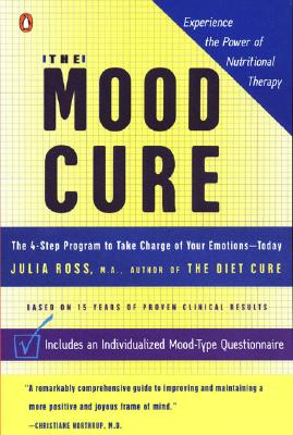 The Mood Cure: The 4-Step Program to Take Charge of Your Emotions--Today Cover Image