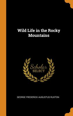 Wild Life in the Rocky Mountains Cover Image