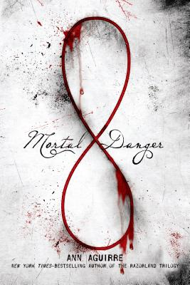 Mortal Danger by Ann Aguirre
