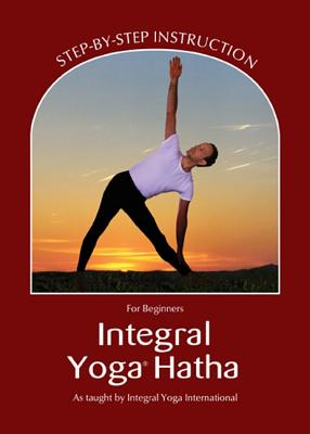 Integral Yoga Hatha for Beginners: Step-By-Step Instruction Cover Image