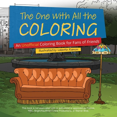 The One with All the Coloring: An Unofficial Coloring Book for Fans of Friends Cover Image