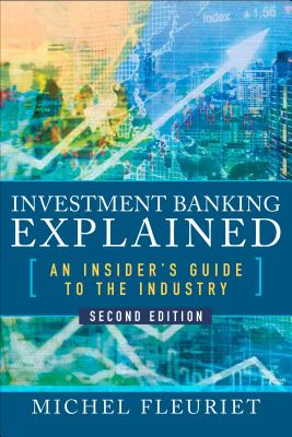 Investment Banking Explained: An Insider's Guide to the Industry Cover Image
