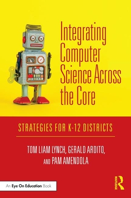 Integrating Computer Science Across the Core: Strategies for K-12 Districts Cover Image