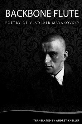 Backbone Flute: Selected Poetry of Vladimir Mayakovsky Cover Image