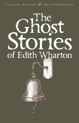 The Ghost Stories of Edith Wharton (Tales of Mystery & the Supernatural) Cover Image
