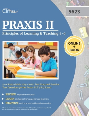 Praxis II Principles of Learning and Teaching 5-9 Study Guide 2019-2020: Test Prep and Practice Test Questions for the Praxis PLT 5623 Exam Cover Image